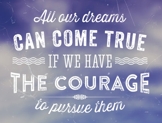 """Quote Typographical Background, vector design. """"All our dreams can come true if we have the courage to pursue them"""" Sky with Clouds at the Background"""