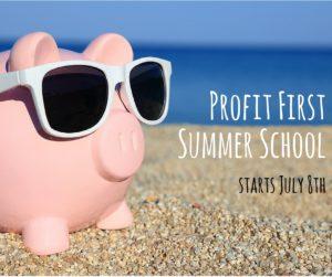 Profit First Summer School